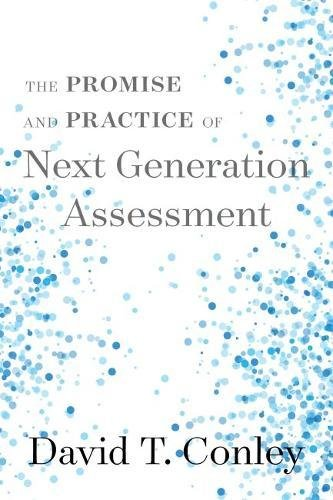 The Promise and Practice of Next Generation Assessment (Assessment, Accountability, & Achievement Series) PDF