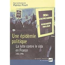 Une épidémie politique. La lutte contre le sida en France (1981-1996) (Science histoire et société) (French Edition)