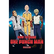 How to Draw One Punch Man: The Step-by-Step One Punch Man Drawing Book
