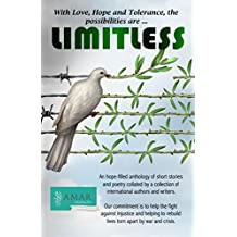 LIMITLESS: (With Love, Hope and Tolerance the Possibilities are Limitless)