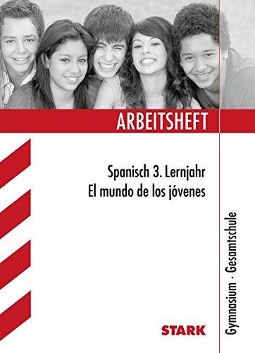 arbeitsheft-gymnasium-spanisch-3-lernjahr-el-mundo-de-los-jvenes