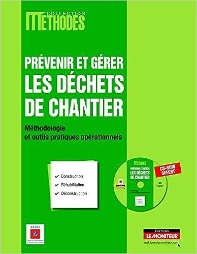 Lire en ligne Prévenir et gérer les déchets de chantier pdf ebook