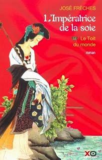 Impératrice de la soie : [1] : Le toit du monde
