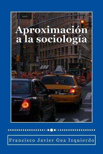 Aproximacion a la sociologia (Spanish Edition)