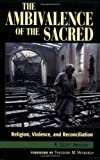 By R. Scott Appleby - The Ambivalence of the Sacred: Religion, Violence, and Reconciliation: 1st (first) Edition