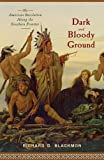 Dark and Bloody Ground, Richard D. Blackmon, 1594161070