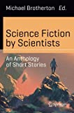 Book cover image for Science Fiction by Scientists: An Anthology of Short Stories (Science and Fiction)