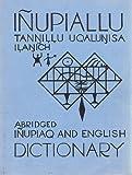 Inupiallu Tannillu Uqalunisa Ilanich : Abridged Inupiaq and English Dictionary, MacLean, Edna A., 0933769199