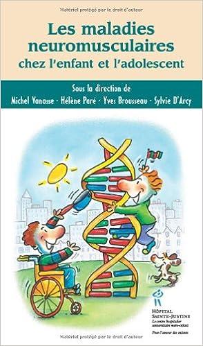 Lire un Les maladies neuromusculaires chez l'enfant et l'adolescent pdf epub