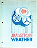 img - for Aviation Weather AC00-6A (For Pilots and Flight Operations Personnel) book / textbook / text book