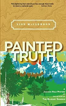 Painted Truth (Alix Thorssen Mysteries Book 2) by [Lake, Grier]