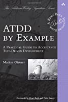 ATDD by Example: A Practical Guide to Acceptance Test-Driven Development Front Cover
