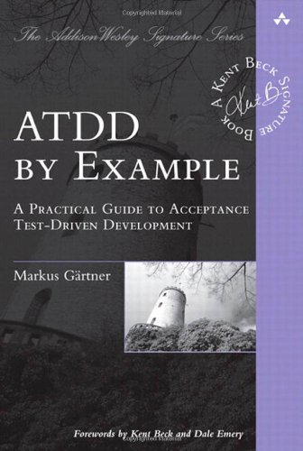 ATDD by Example: A Practical Guide to Acceptance Test-Driven Development by Markus Gärtner, Publisher : Addison-Wesley Professional