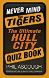 Never Mind the Tigers, Phil Ascough, 0752497642