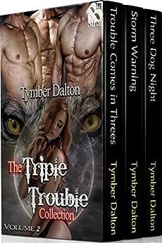 The Triple Trouble Collection, Volume 2 [Box Set] (Siren Publishing Menage Everlasting) de [Dalton, Tymber]