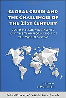 Book Global Crises and the Challenges of the 21st Century (Political Economy of the World-System Annuals)