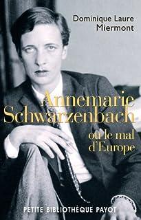 Annemarie Schwarzenbach ou Le mal d'Europe