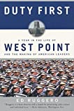 Duty First: A Year in the Life of West Point and the Making of American Leaders offers