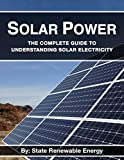 Solar Power: The Complete Guide to Understanding Solar...