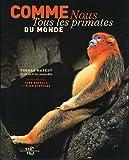 Comme nous - Tous les primates du monde