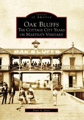 Oak Bluffs: The Cottage City Years On Martha's Vineyard