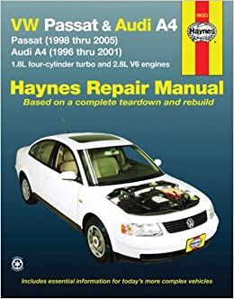 Vw passat audi a4 passat 1998 thru 2005 audi a4 1996 thru vw passat audi a4 passat 1998 thru 2005 audi a4 1996 thru 2001 18l 4 cylinder turbo and 28l v6 engines automotive repair manual jj haynes fandeluxe Choice Image