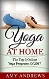 Yoga At Home: The Top 3 Yoga Programs Of 2017 Reviews