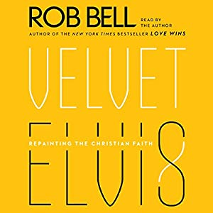 Velvet Elvis Audiobook