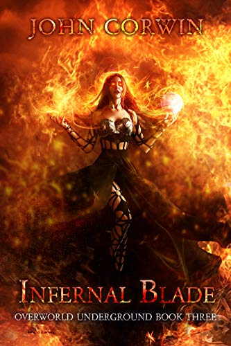 Infernal Blade: Dark Urban Fantasy Thriller (Overworld Underground Book 3)
