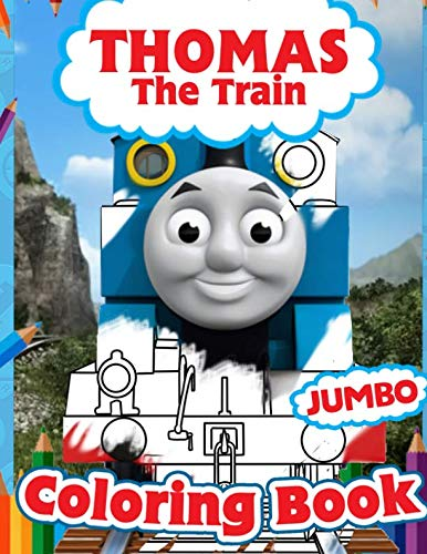 Thomas The Train Coloring Book: Jumbo Thomas Train Coloring Book For Toddlers, Unofficial Thomas And Friends Coloring Book With Premium Images
