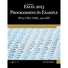 Microsoft Excel 2013 Programming by Example with VBA, XML, and ASP