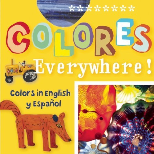 Colores Everywhere!: Colors in English and Spanish by San Antonio Museum of Art - Shopping Antonio Mall San