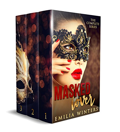 Masked Lover: The Complete Series: Part One, Part Two, Part Three by [Winters, Emilia]