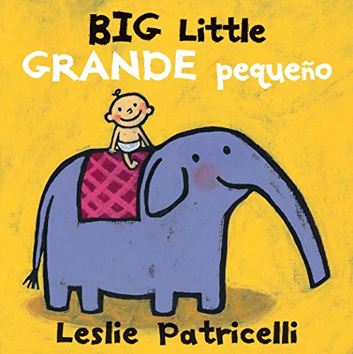 Big Little / Grande pequeño (Leslie Patricelli board books)