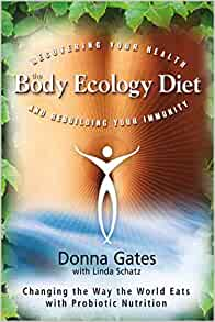 The Body Ecology Diet Recovering Your Health And