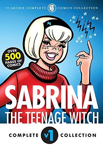 The Complete Sabrina the Teenage Witch: 1962-1972 (Sabrina's Spellbook)