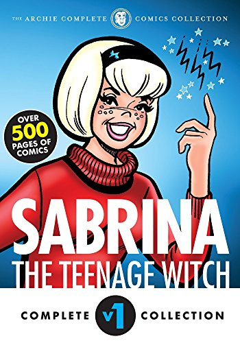The Complete Sabrina the Teenage Witch 1962-1972 (Sabrinas Spellbook) [Archie Superstars] (Tapa Blanda)