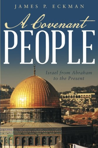A Covenant People: Israel from Abraham to the Present