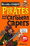 : Pirates and Their Caribbean Capers (Horribly Famous)