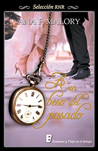 A un beso del pasado (Spanish Edition) by [Malory, Ana F.