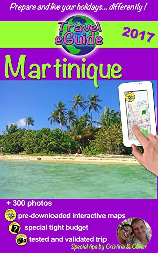 """Travel eGuide: Martinique: Discover the Caribbean """"Flower island"""" with a French touch !"""