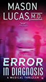 Error in Diagnosis: A Medical Thriller by  Mason Lucas M. D. in stock, buy online here