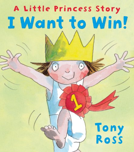 I Want to Win! (Little Princess eBooks Book 17) (We Re Going On A Bear Hunt Ebook)