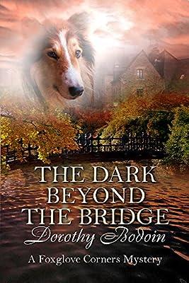 The Dark Beyond the Bridge (The Foxglove Corners Series Book Book 24)