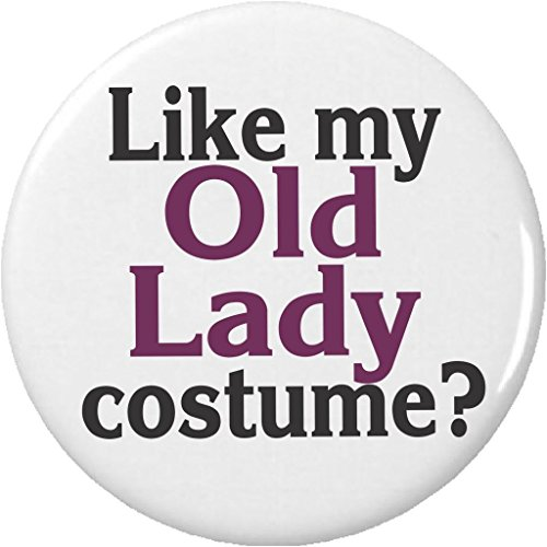 Like my Old Lady costume? 2.25
