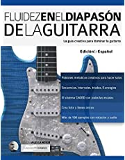 Fluidez en el diapasón de la guitarra: Edición en español (técnica de guitarra)