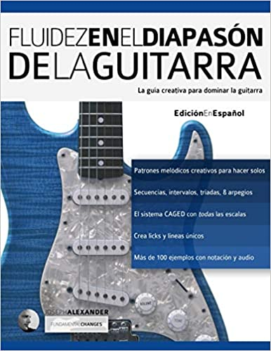Fluidez en el diapasón de la guitarra: Edición en español técnica ...