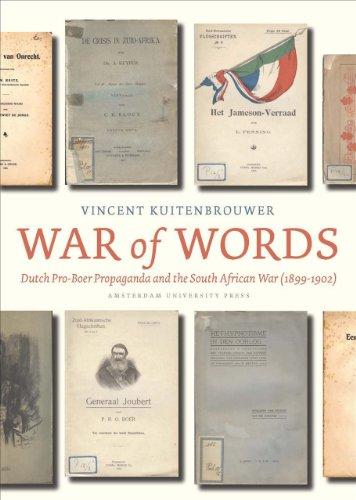 War of Words: Dutch Pro-Boer Propaganda and the South African War (1899-1902) (The South African War 1899 To 1902)