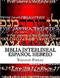 Biblia Interlineal Español Hebreo: Para Leer En