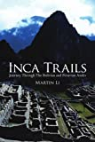 Inca Trails, Martin Li, 1434317102